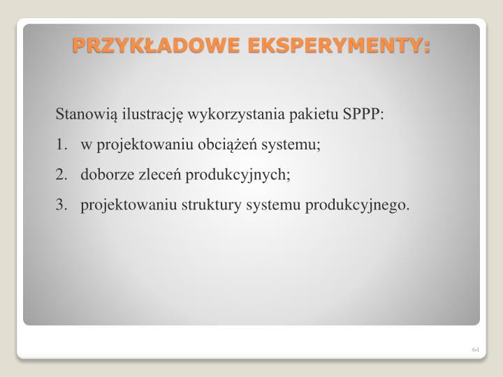 Stanowią ilustrację wykorzystania pakietu SPPP: