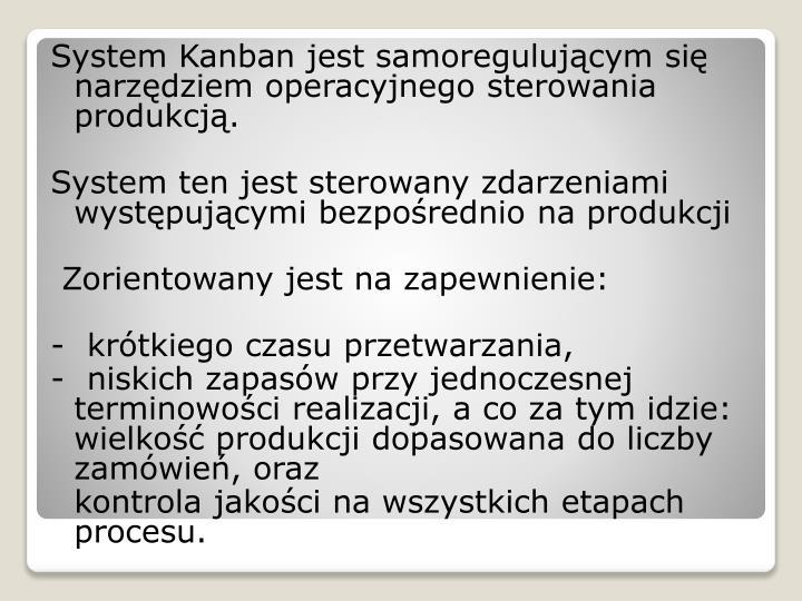 System Kanban jest samoregulującym się narzędziem operacyjnego sterowania produkcją.