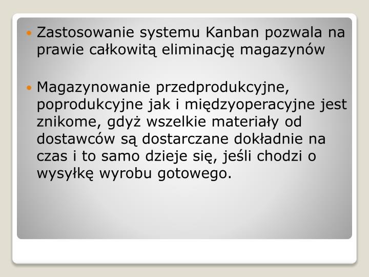 Zastosowanie systemu Kanban pozwala na prawie całkowitą eliminację magazynów