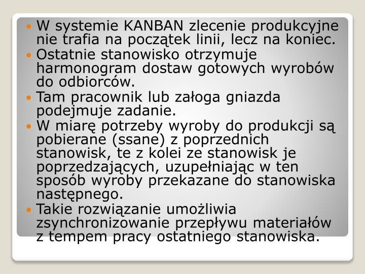 W systemie KANBAN zlecenie produkcyjne nie trafia na początek linii, lecz na koniec.