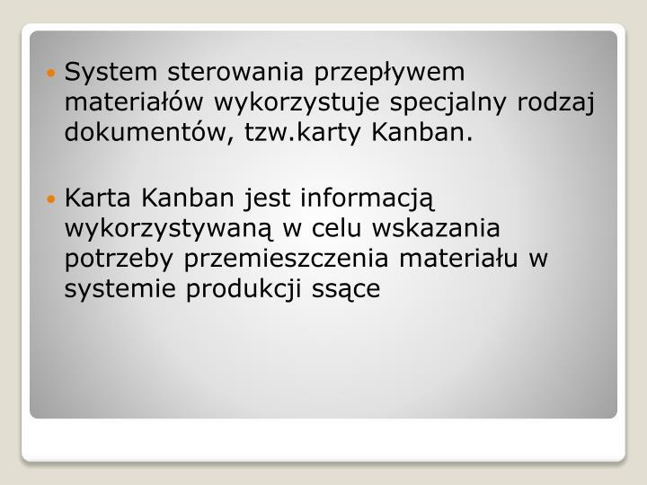 System sterowania przepływem materiałów wykorzystuje specjalny rodzaj dokumentów, tzw.karty Kanban.