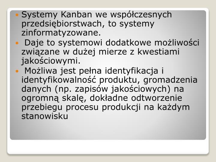 Systemy Kanban we współczesnych przedsiębiorstwach, to systemy zinformatyzowane.