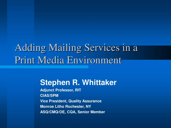 Adding Mailing Services in a Print Media Environment