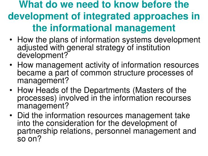 What do we need to know before the development of integrated approaches in the informational management
