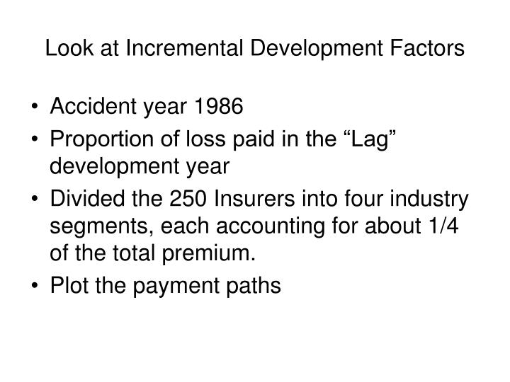 Look at Incremental Development Factors