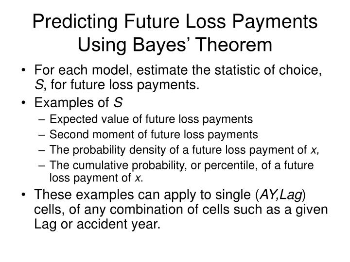 Predicting Future Loss Payments