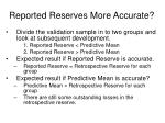 reported reserves more accurate
