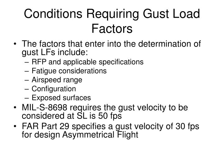 Conditions Requiring Gust Load Factors