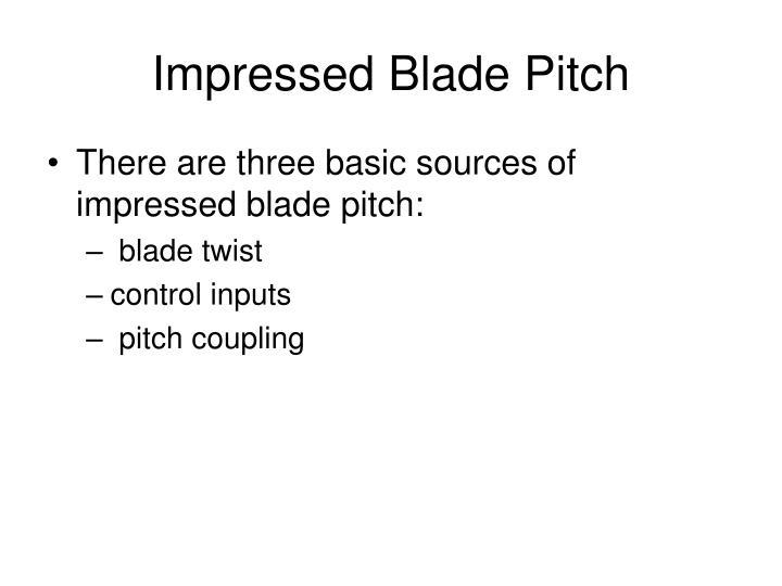 Impressed Blade Pitch
