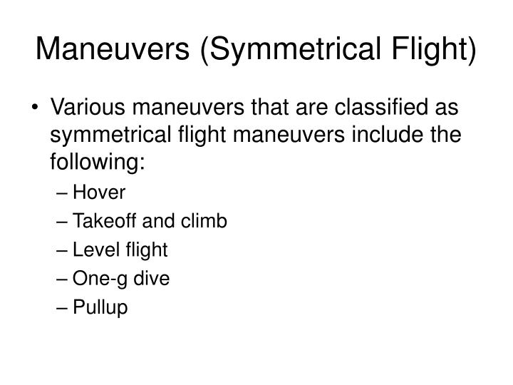 Maneuvers (Symmetrical Flight)