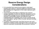 reserve energy design considerations