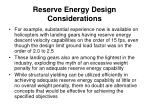 reserve energy design considerations2