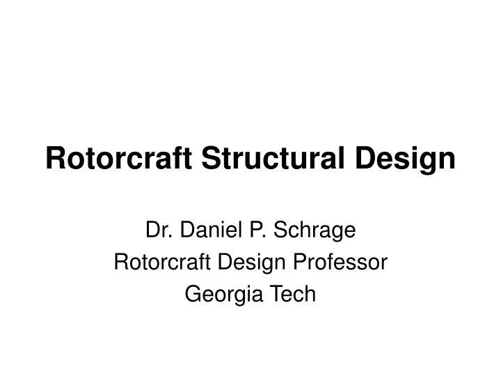 Rotorcraft Structural Design