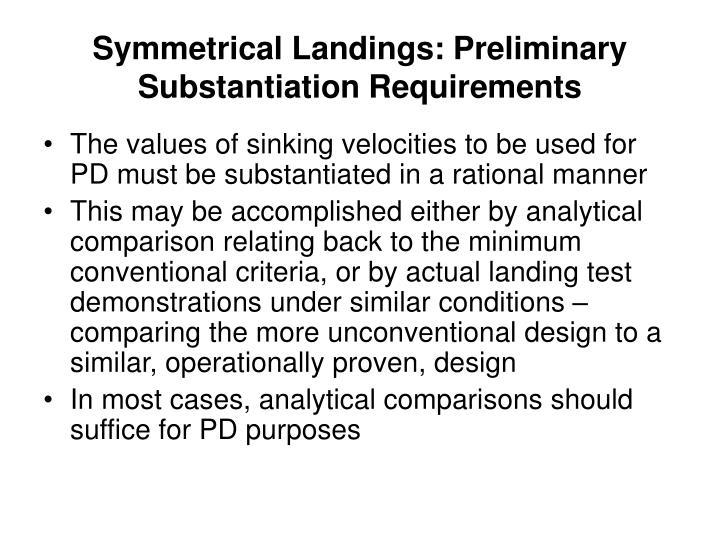 Symmetrical Landings: Preliminary Substantiation Requirements