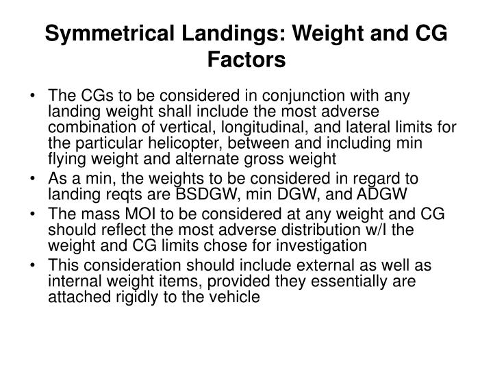 Symmetrical Landings: Weight and CG Factors