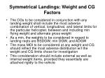 symmetrical landings weight and cg factors