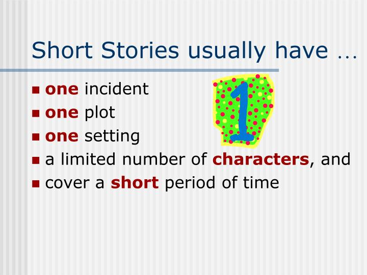 Short Stories usually have