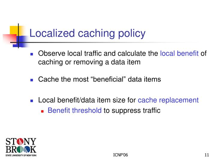 Localized caching policy