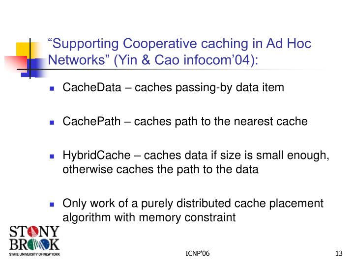 """""""Supporting Cooperative caching in Ad Hoc Networks"""" (Yin & Cao infocom'04):"""