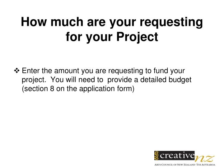 How much are your requesting for your Project