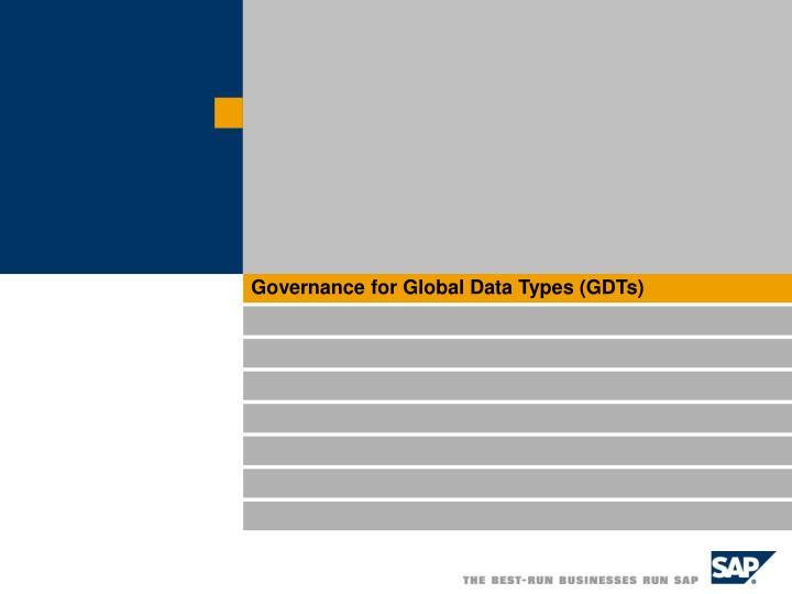 Governance for Global Data Types (GDTs)