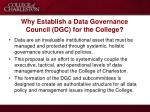 why establish a data governance council dgc for the college