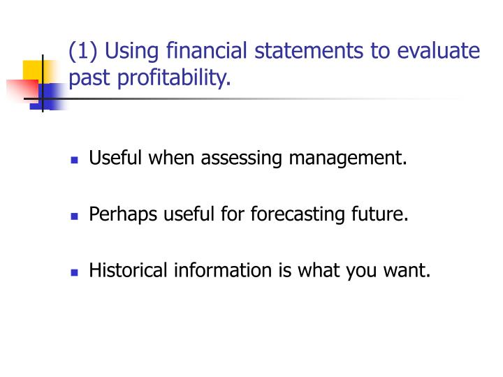 (1) Using financial statements to evaluate past profitability.