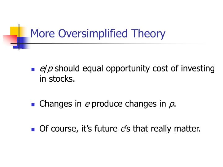 More Oversimplified Theory