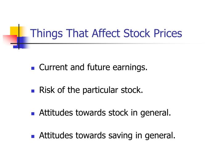 Things That Affect Stock Prices