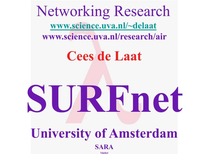 Networking research www science uva nl delaat www science uva nl research air