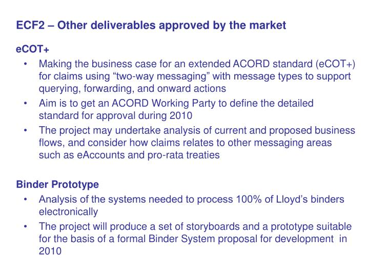 ECF2 – Other deliverables approved by the market
