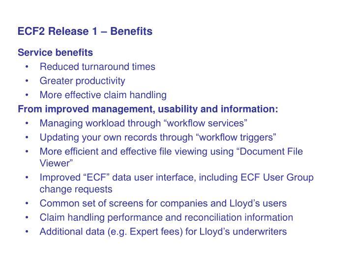 ECF2 Release 1 – Benefits