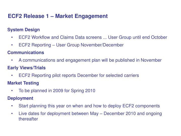 ECF2 Release 1 – Market Engagement