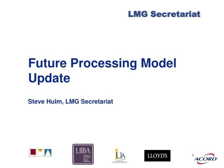 Future Processing Model