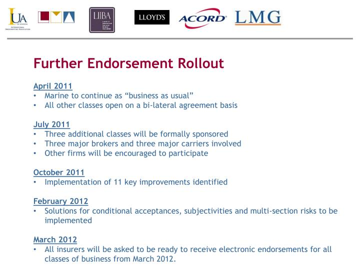 Further Endorsement Rollout