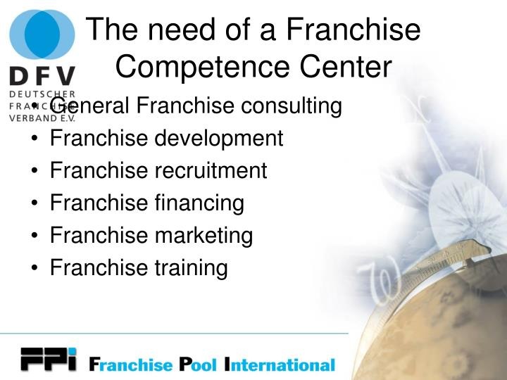 The need of a Franchise Competence Center