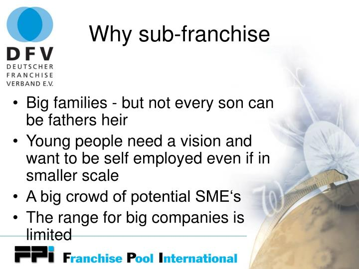 Why sub-franchise