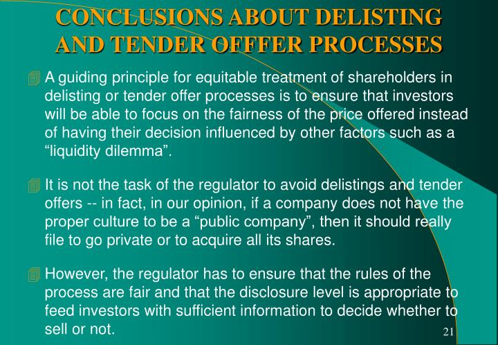 """A guiding principle for equitable treatment of shareholders in  delisting or tender offer processes is to ensure that investors will be able to focus on the fairness of the price offered instead of having their decision influenced by other factors such as a """"liquidity dilemma""""."""