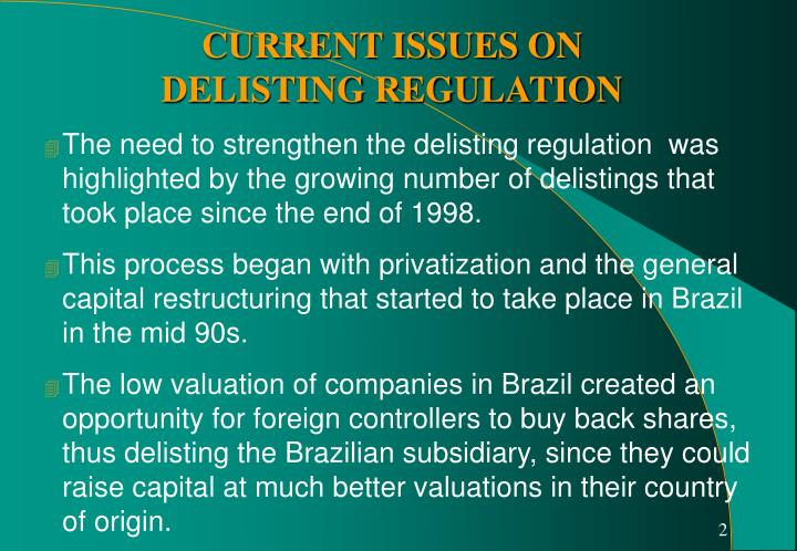 The need to strengthen the delisting regulation  was highlighted by the growing number of delistings that took place since the end of 1998.