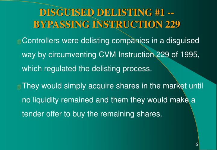 Controllers were delisting companies in a disguised way by circumventing CVM Instruction 229 of 1995, which regulated the delisting process.