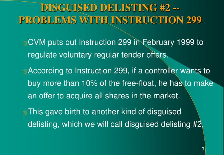 CVM puts out Instruction 299 in February 1999 to regulate voluntary regular tender offers.