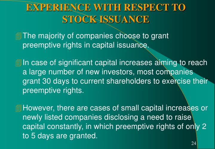 The majority of companies choose to grant preemptive rights in capital issuance.