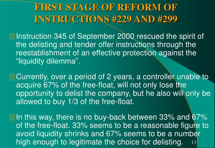 """Instruction 345 of September 2000 rescued the spirit of the delisting and tender offer instructions through the reestablishment of an effective protection against the """"liquidity dilemma""""."""