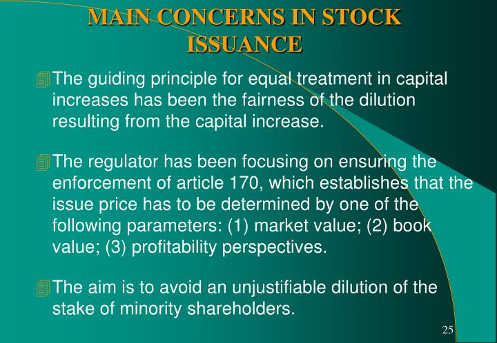 The guiding principle for equal treatment in capital increases has been the fairness of the dilution resulting from the capital increase.