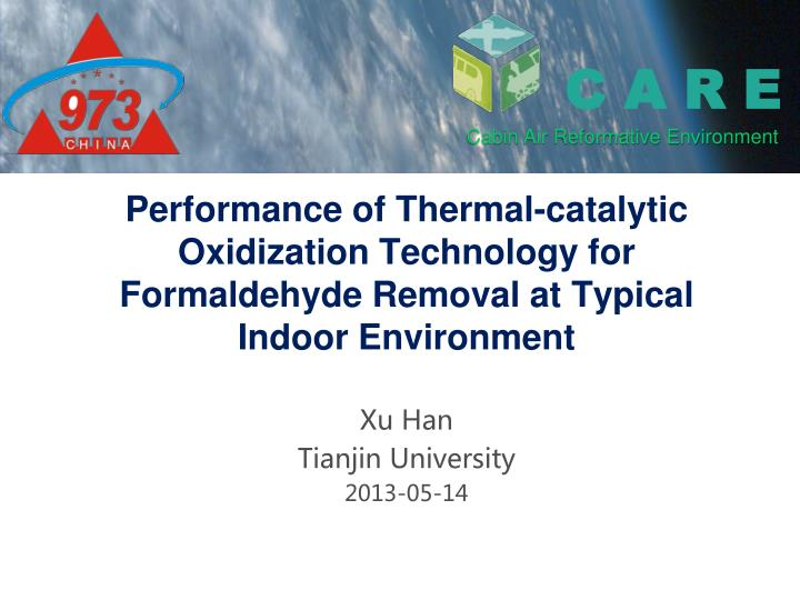 Performance of Thermal-catalytic Oxidization Technology for Formaldehyde Removal at Typical Indoor Environment