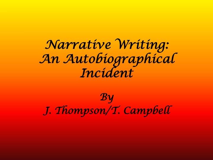 Narrative writing an autobiographical incident