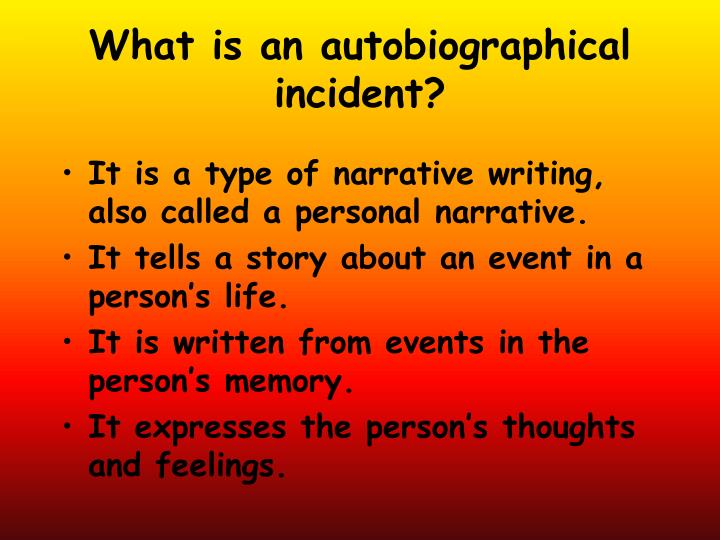 What is an autobiographical incident?