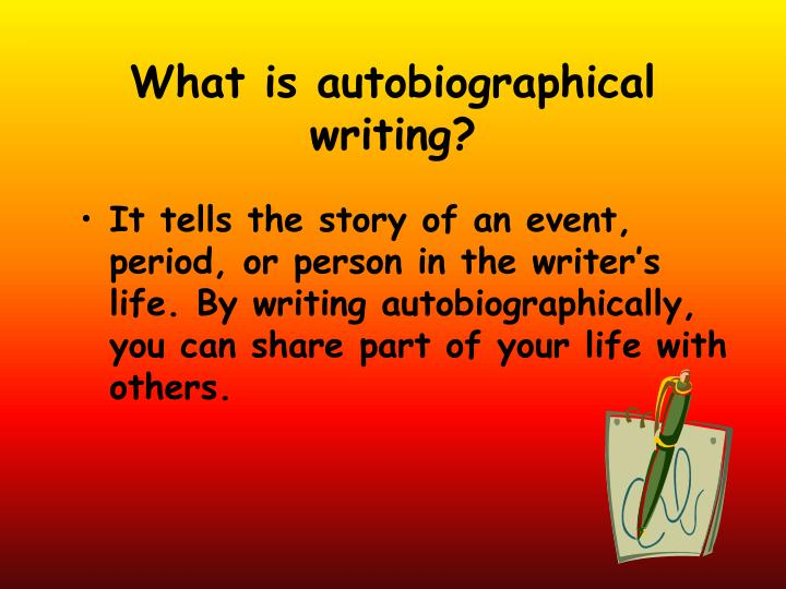 What is autobiographical writing?