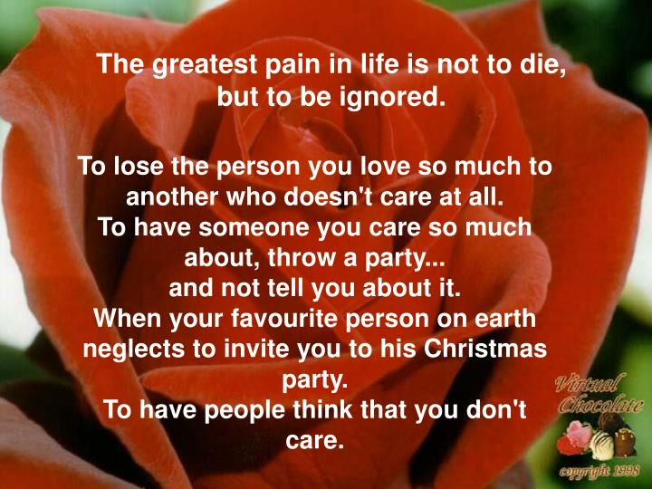 The greatest pain in life