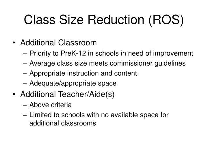 Class Size Reduction (ROS)